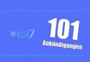 101 Ankündigungen aus der Google I/O